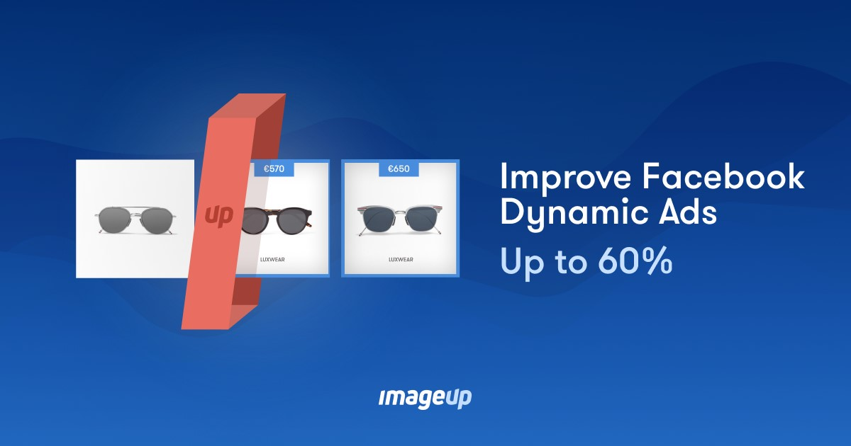ImageUp: Improve Facebook Dynamic Ads up to 60%